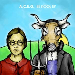A.C.E.G. - Be Kool EP