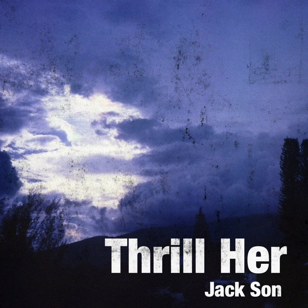 Jack Son - Thrill Her