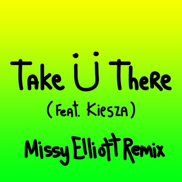 Jack Ü Take Ü There (Missy Elliott Remix)