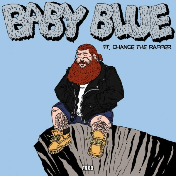 Song of The Day: Action Bronson feat. Chance The Rapper - Baby Blue