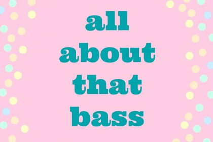 all-about-that-bass