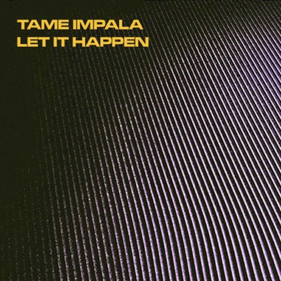 Song of the Day: Tame Impala Let It Happen