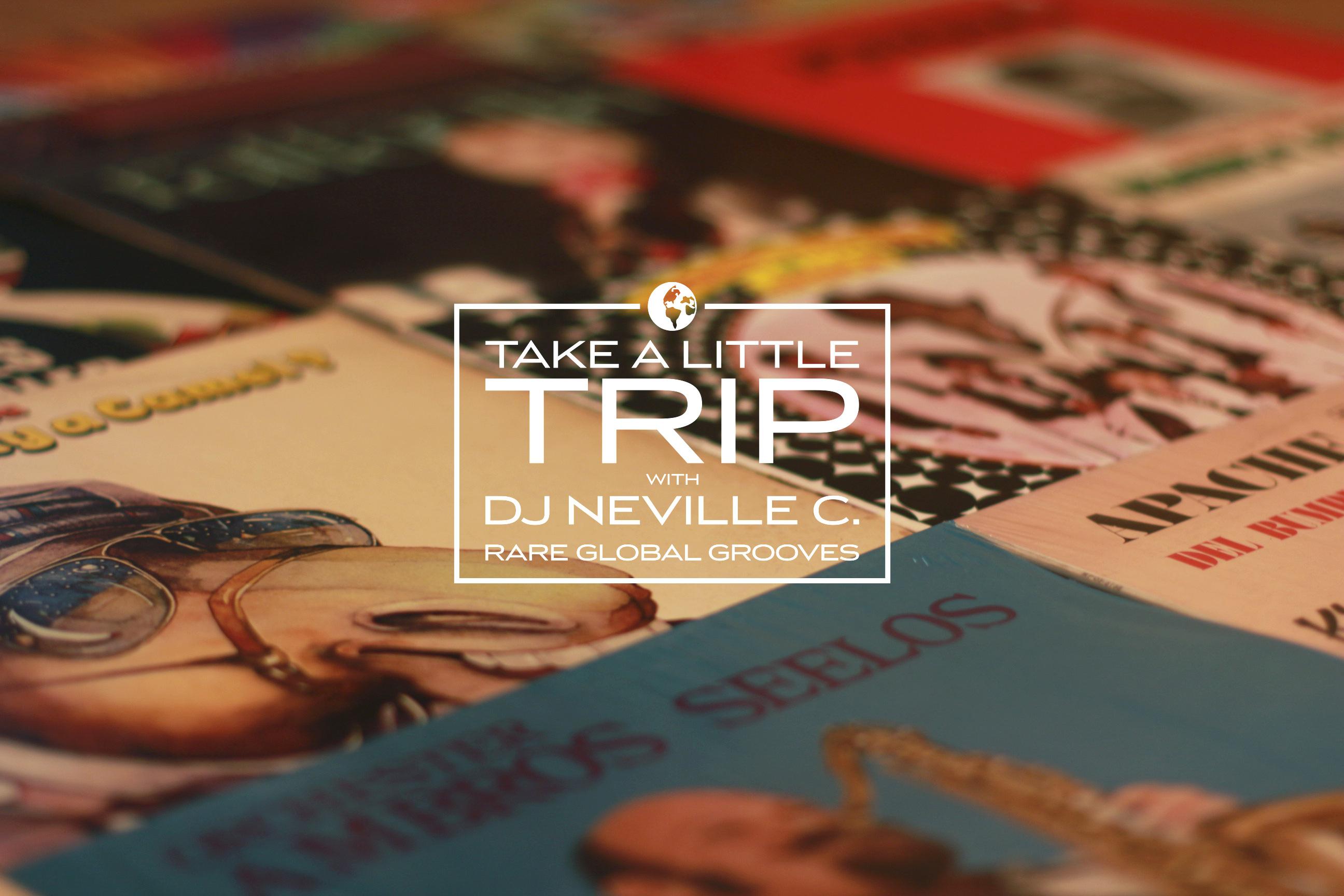 DJ Neville C - Take a Little Trip