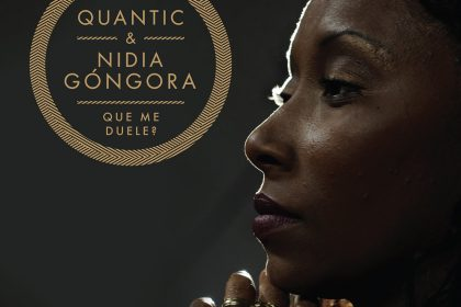 "Song Of The Day: Quantic & Nidia Góngora ""Que Me Duele?"""