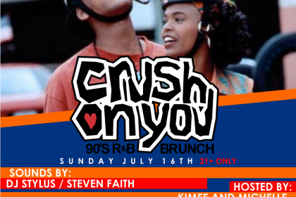 Crush on You '90s Brunch, Sun. 7/16