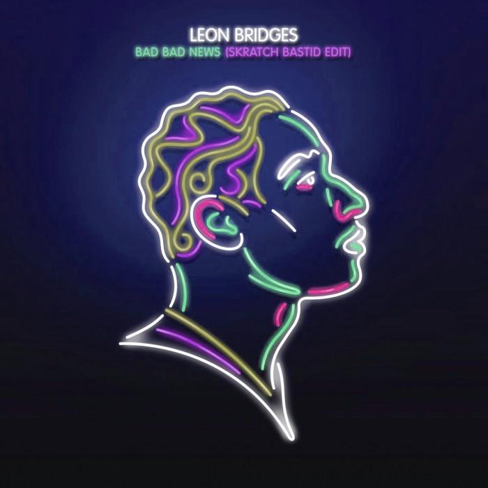 Leon Bridges Bad Bad News (Skratch Bastid Edit)