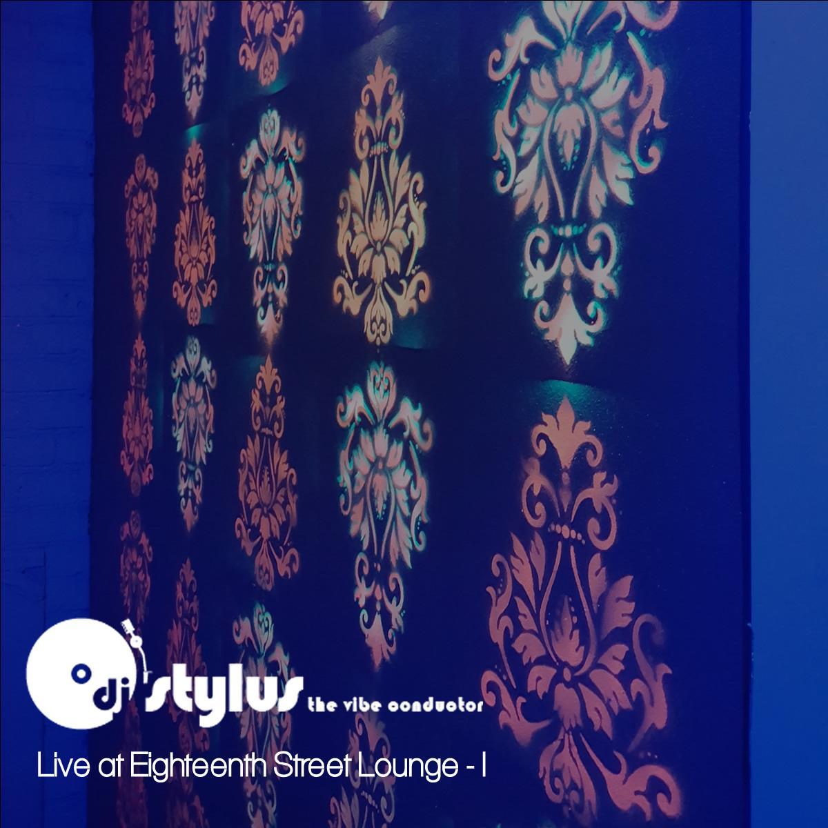 DJ Stylus: Live at Eighteenth Street Lounge Vol. 1