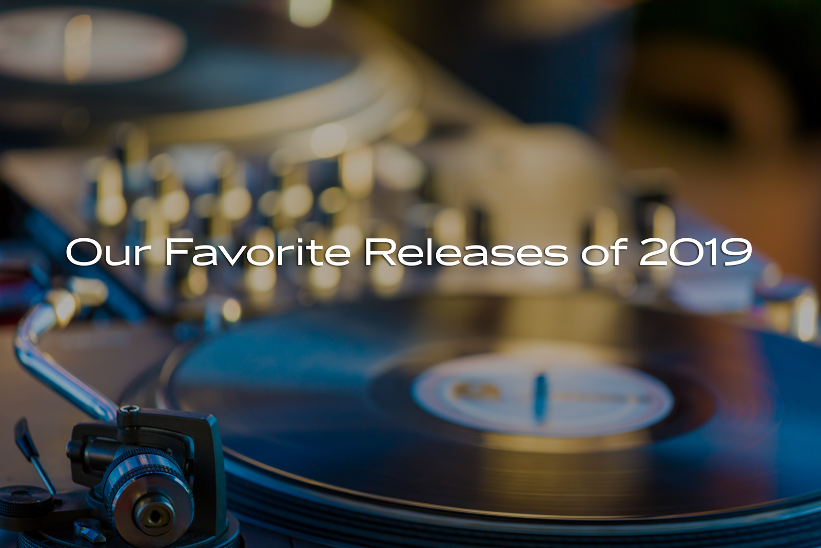 Our Favorite Releases of 2019