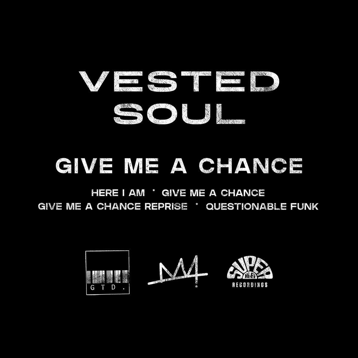 Vested Soul Give Me a Chance